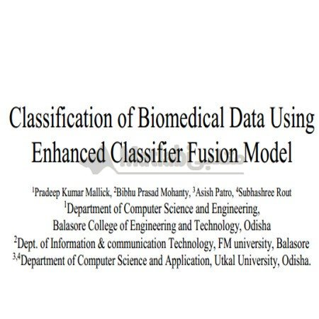 Classification of Biomedical Data Using Enhanced Classifier Fusion Model