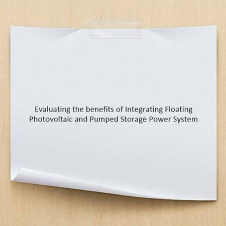 Evaluating the benefits of Integrating Floating Photovoltaic and Pumped Storage Power System
