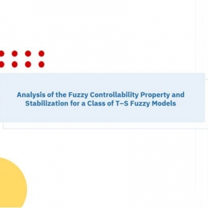 Analysis of the Fuzzy Controllability Property and Stabilization for a Class of T–S Fuzzy Models