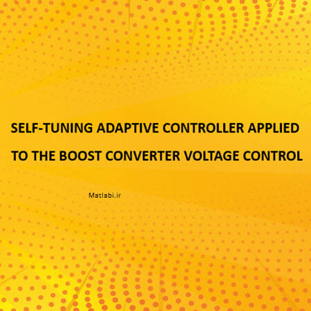 SELF-TUNING ADAPTIVE CONTROLLER APPLIED TO THE BOOST CONVERTER VOLTAGE CONTROL