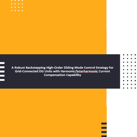 A Robust Backstepping High-Order Sliding Mode Control Strategy for Grid-Connected DG Units with Harmonic/Interharmonic Current Compensation Capability