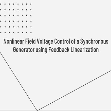 Nonlinear Field Voltage Control of a Synchronous Generator using Feedback Linearization