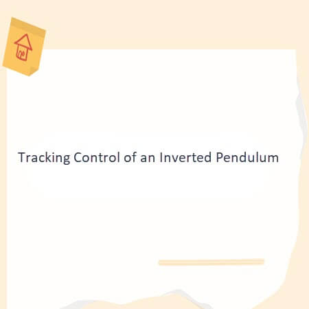 Tracking Control of an Inverted Pendulum