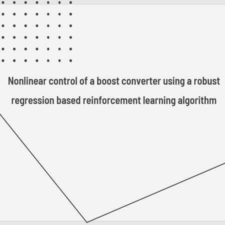 Nonlinear control of a boost converter using a robust regression based reinforcement learning algorithm