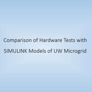 Comparison of Hardware Tests with SIMULINK Models of UW Microgrid