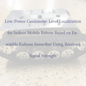 Low-Power Centimeter-Level Localization for Indoor Mobile Robots Based on Ensemble Kalman Smoother Using Received Signal Strength